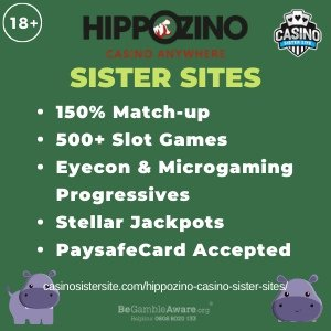 "Featured image for the Hippozino sister sites article showing the brand's logo and the text: ""150% Match-up. 500+ Slot Games. Eyecon & Microgaming Progressives. Stellar Jackpots. Paysafecard Accepted."""