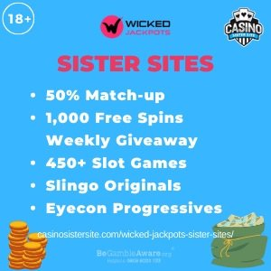 Wicked Jackpots sister sitessquare banner with Light bluebackground and the text:50% match-up, 1,000 free spins, weekly giveaway, 450+ slot games, slingo originals and eyecup progressives.the bottom left and right display the images of A chip stack and a green bag full of chips18+ symbol on the top left corner and the BeGambleAware.org logo with Helpline: 0808 8020133 is displayed on the bottom center of the image.