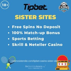 """Banner image of the Tipbet casino sister sites review showing the casino's logo and the text """"Sister Sites"""". Below the text reads: free spins no deposit, 100% match up bonus, sports betting, Skrill and Neteller casinos."""