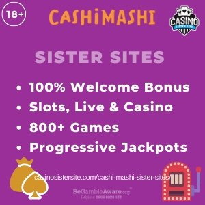 "Featured image for the Cashi Mashi sister sites article showing the brand's logo and the text: ""100% Welcome Bonus. Slots, Live & Casino. 800+ Games. Progressive Jackpots."""