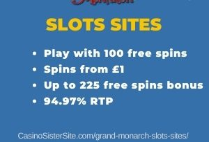 """Featured image for the Grand Monarch slots sites showing the game's logo and the text:""""Play with 100 free spins. Spins from £1. Up to 225 free spins bonus. 94.97% RTP."""""""