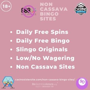 Featured image of Non Cassava Bingo Sites square banner with pale pink background and text in light pink NON CASSAVA BINGO SITES on top centred with an 888 Holdings logo with a pink crossed circle top. Below there's text in bullet points displayed centered in white font: Daily Free Spins, Daily Free Bingo, Slingo Originals, Low/No Wagering, Non Cassava Sites. A bingo ball and a bingo ball mixer gif-art images are displayed in the bottom corners. 18+ symbol in white is displayed on top left corner, Casino Sister Site logo is displayed on the top right corner. BeGambleAware.org logo with Helpline: 0808 8020133 are displayed on the top left corner.