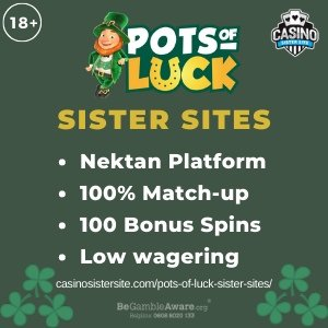 Featured image of Pots of Luck sister sites square banner with green background and the text: Nekton platform, 100% match-up, 100 bonus spins and low wagering. the bottom left and right display the images of Paddy icons. 18+ symbol on the top left corner and the BeGambleAware.org logo with Helpline: 0808 8020133 is displayed on the bottom center of the image.