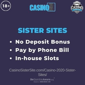 "Featured image for the Casino 2020 sister sites article showing the brand's logo and the text: ""No Deposit Bonus. Pay By Phone Bill. In-house Slots."""