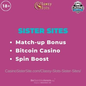 "Featured image for the Classy Slots sister sites article showing the brand's logo and the text: ""Match-up Bonus. Bitcoin Casino. Spin Boost."""