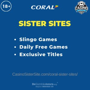 Banner for image for the Coral sister sites including brand's logo and text: Slingo Games. Daily Free Games. Exclusive Titles.