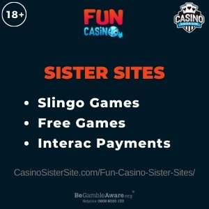 "Image for the Fun Casino sister sites review showing the brand's logo and the text: ""Sister sites. Slingo Games. Free Games. Interac Payments."""