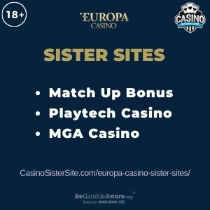 Feature image for the Europa Casino sister sites article showing the brand's logo and the text: Match Up Bonus. Playtech Casino. MGA Casino.
