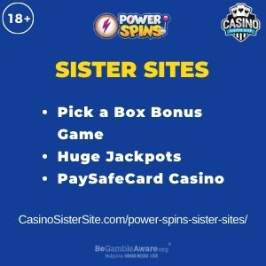 Feature image for the Power Spins sister sites article showing the brand's logo and the text: Pick a Box Bonus Game. Huge Jackpots. Paysafecard Casino.