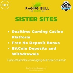 "Featured image for Raging Bull Sister Casinos with brand's logo and text: ""Realtime Gaming Casino Platform. Free No Deposit Bonus. BitCoin Deposits and Withdrawals."""