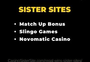 Feature image for the Regal Wins sister sites article showing the brand's logo and the text: Match Up Bonus. Slingo Games. Novomatic Casino