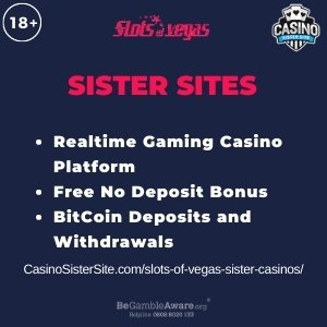 "Feature image of Slots of Vegas sister casinos article with brands logo and text: ""Realtime Gaming Casino Platform. Free No Deposit Bonus. BitCoin Deposits and Withdrawals."