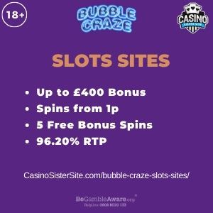 """Featured image for the bubble craze slots sites review showing the game's logo and the text: """"Up to £400 bonus,spins from 1p,5 free bonus spins,96.20% RTP."""""""