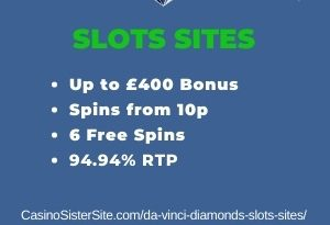 """Featured image for the da vinci diamonds slots sites review showing the game's logo and the text: """"Up to £400 bonus,spins from 10p,6 free spins,94.94% RTP."""""""