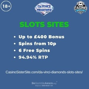 "Featured image for the da vinci diamonds slots sites review showing the game's logo and the text: ""Up to £400 bonus,spins from 10p,6 free spins,94.94% RTP."""