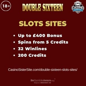 """Featured image for the double sixteen slots sites review showing the game's logo and the text: """"Up to £400 bonus,spins from 5 credits,32 winlines,200 credits."""""""