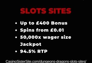 "Featured image for the dungeons dragons slots sites review showing the game's logo and the text: ""Up to £400 bonus,spins from £0.01, 50,000x wager size jackpot, 94.5% RTP."""