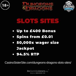 """Featured image for the dungeons dragons slots sites review showing the game's logo and the text: """"Up to £400 bonus,spins from £0.01, 50,000x wager size jackpot, 94.5% RTP."""""""
