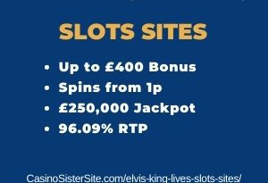 "Featured image for the elvis king lives slots sites review showing the game's logo and the text: ""Up to £400 bonus,spins from 1p,£250,000 jackpot,96.09% RTP."""