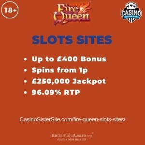 """Featured image for the fire queen slots sites review showing the game's logo and the text: """"Up to £400 bonus,spins from 1p,£250,000 jackpot,96.09% RTP."""""""