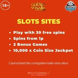 """Featured image for the golden balls slots sites review showing the game's logo and the text: """"Play with 30 free spins,spins from 1p,2 bonus games,10,000x coin size jackpot."""""""