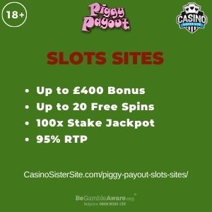 """Featured image for the piggy payout slots sites review showing the game's logo and the text: """"Up to £400 bonus,up to 20 free spins,100x stake jackpot,95% RTP."""""""