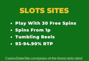 "Featured image for the pixies of the forest slots sites review showing the game's logo and the text: ""Up to £400 bonus,spins from 1p,Tumbling Reels,93-94.90% RTP."""