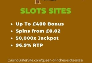 """Featured image for the queen of riches slots sites review showing the game's logo and the text: """"Up to £400 bonus,spins from £0.02,50,000x wager size jackpot, 96.9% RTP."""""""