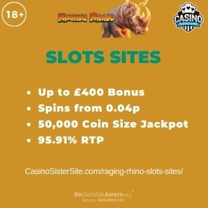 "Featured image for the raging rhino slots sites review showing the game's logo and the text: ""Up to £400 bonus,spins from 0.04p,50,000x wager size jackpot, 95.91% RTP."""