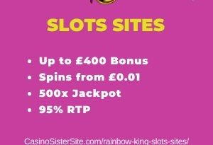 "Featured image for the rainbow king slots sites review showing the game's logo and the text: ""Up to £400 bonus,spins from £0.01, 500x coins jackpot,95% RTP."""