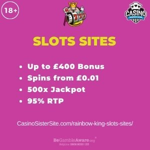 """Featured image for the rainbow king slots sites review showing the game's logo and the text: """"Up to £400 bonus,spins from £0.01, 500x coins jackpot,95% RTP."""""""