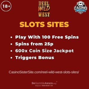 """Featured image for the reel wild west slots sites review showing the game's logo and the text: """"Play with 100 free spins,spins from 25p,600x coin size jackpot, triggers bonus."""""""