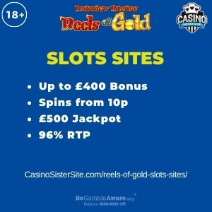 """Featured image for the reels of gold slots sites review showing the game's logo and the text: """"Up to £400 bonus,spins from 10p,£500 jackpot,96% RTP."""""""