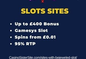 """Featured image for the sites with bejeweled slot review showing the game's logo and the text: """"Up to £400 bonus,Gamesys slot, spins from £0.01, 95% RTP."""""""