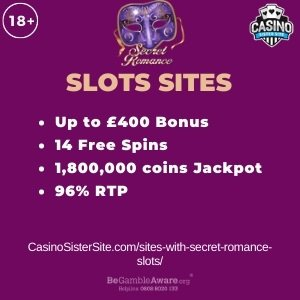 "Featured image for the sites with secret romance slots review showing the game's logo and the text: ""Up to £400 bonus,14 free spins,1,800,000 coins jackpot,96% RTP."""