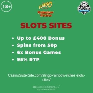 """Featured image for the slingo rainbow riches slots sites review showing the game's logo and the text: """"Up to £400 bonus,spins from 50p,6x bonus games,95% RTP."""""""