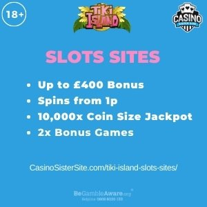 """Featured image for the tiki island slots sites review showing the game's logo and the text: """"Up to £400 bonus,spins from 1p,10,000x stake jackpot,2x bonus games."""""""