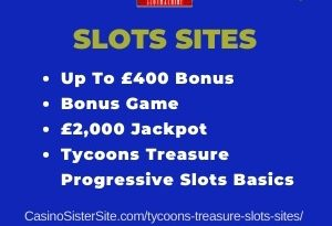 "Featured image for the tycoons treasure slots sites review showing the game's logo and the text: ""Up to £400 bonus,bonus game, £2,000 jackpot,progressive jackpot."""