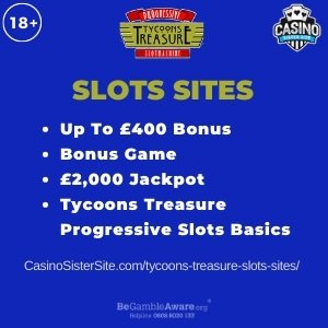 """Featured image for the tycoons treasure slots sites review showing the game's logo and the text: """"Up to £400 bonus,bonus game, £2,000 jackpot,progressive jackpot."""""""