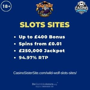 """Featured image for the wild wolf slots sites review showing the game's logo and the text: """"Up to £400 bonus,spins from £0.01, £250,000 jackpot,94.97% RTP."""""""