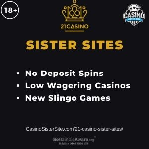 "Banner image for 21 Casino sister sites article with text ""No Deposit Spins. Low Wagering Casinos. New Slingo Games."""