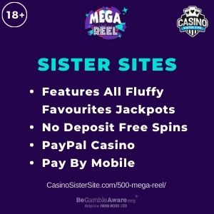 "Banner image for 500 Mega Reel Sites article with text ""Features All Fluffy Favourites Jackpots. No Deposit Free Spins. PayPal Casino. Pay By Mobile."""