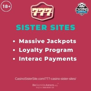 "Banner image for 777 Casino sister sites article with text ""Massive Jackpots. Loyalty Program. Interac Payments."""