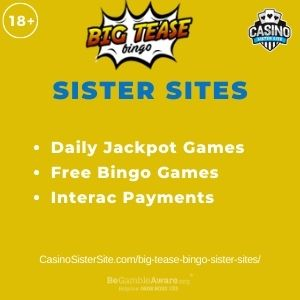 """Banner image for Big Tease Bingo sister sites with text """"Daily Jackpot Games. Free Bingo Games. Interac Payments."""