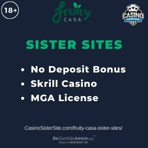 """Banner image for Fruity Casa Sister sites article with text """" No Deposit Bonus. Skrill Casino. MGA License."""""""