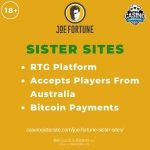 """Banner image for Joe Fortune Sister Sites article with text """"RTG Platform. Accepts Players From Australia. Bitcoin Payments."""""""
