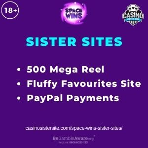 """Banner image for Space Wins Sister Sites article with text """"500 Mega Reel. Fluffy Favourites Site. PayPal Payments."""""""