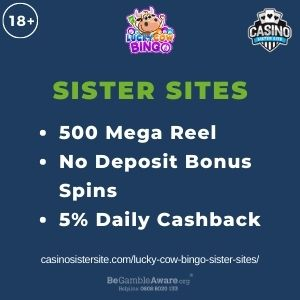"""Feature image for Lucky Cow Bingo Sister Sites article with text """"500 Mega Reel. No Deposit Bonus. 5% Daily Cashback"""""""