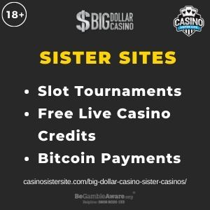 """Feature image for Big Dollar Casino Sister Casinos with text """"Slot Tournaments. Free Live Casino Credits. Bitcoin Payments."""""""