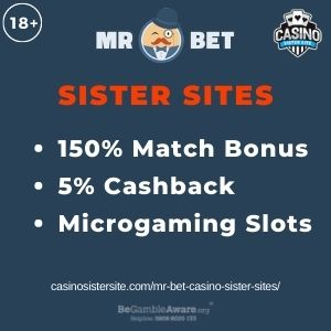 """Feature image for Mr Bet Casino Sister Sites article with text """"150% Match Bonus. 5% Cashback. Microgaming Slots."""""""